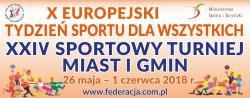 X Europejski Tydzień Sportu dla Wszystkich - XXIV Sportowy Turniej Miast i Gmin 2018
